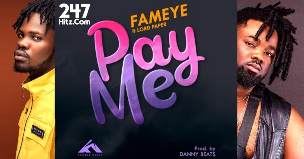 Fameye – Pay Me ft Lord Paper
