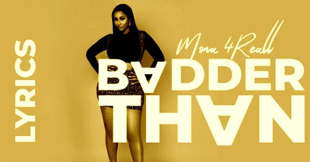 Mona 4Reall Badder Than Lyrics Video